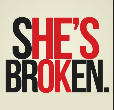 She's broken - He's OK